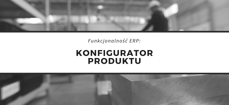 Funkcjonalność systemu ERP w zakresie konfiguracji produktów