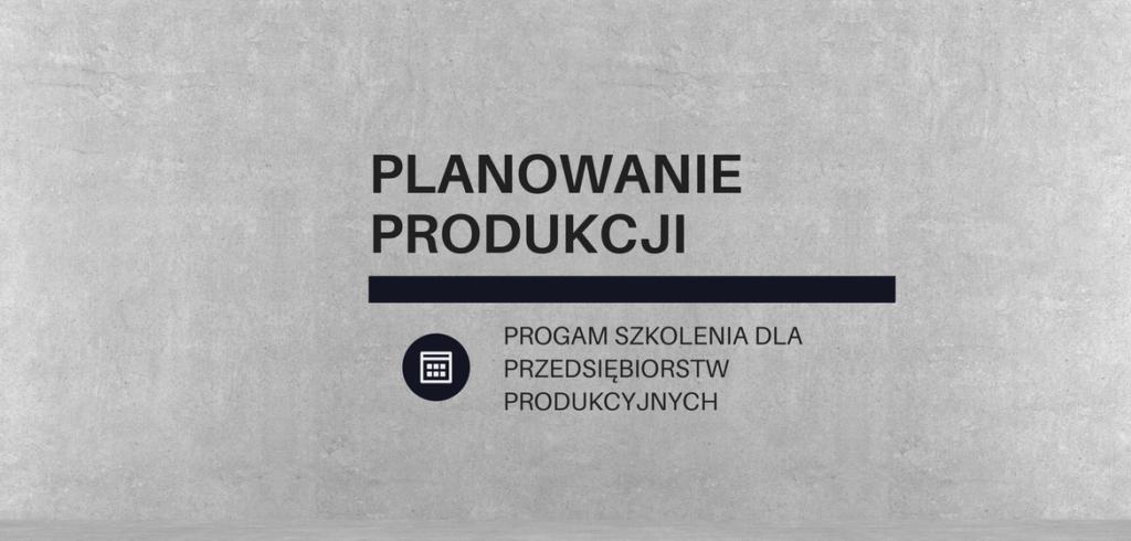 Szkolenie planowanie produkcji - warsztaty APS