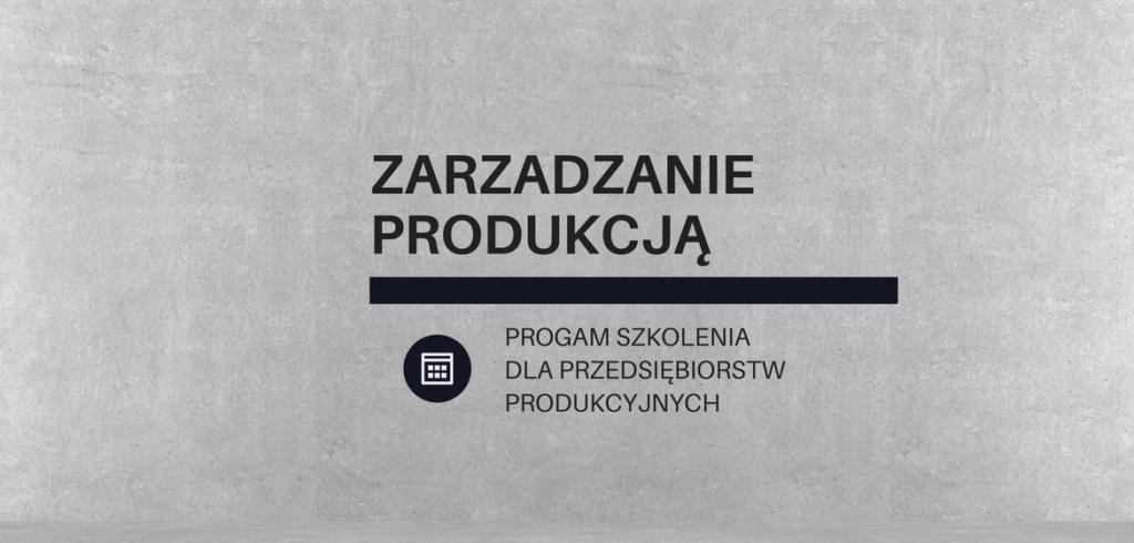 Szkolenie i warsztaty z zarządzania produkcją