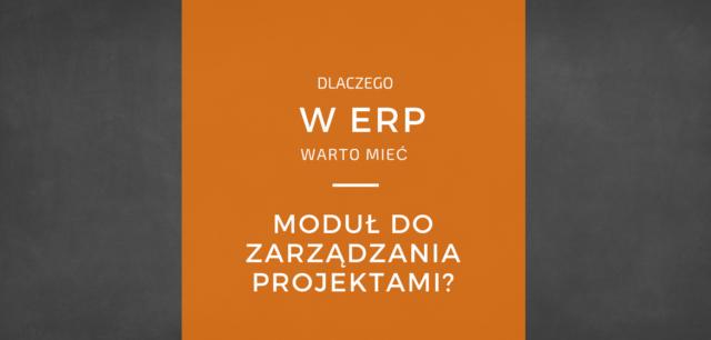 Zarządzanie projektami w oprogramowaniu ERP