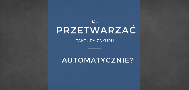 Automatyczne-przetwarzanie-faktur-zakupu-cyfrowych