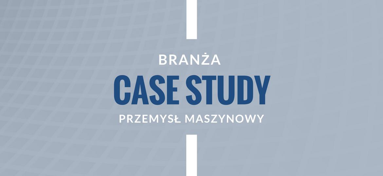 Case Study oprogramowanie ERP przemysł maszynowy