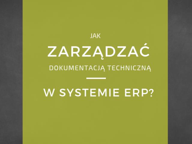 jak-zarządzać-dokumentacją-techniczną-w-systemie-erp