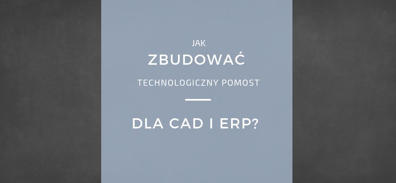 Integracja CAD i ERP - projekty 2d i 3d