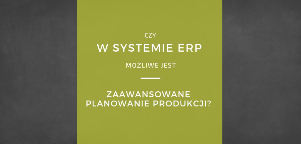 Planowanie produkcji ERP