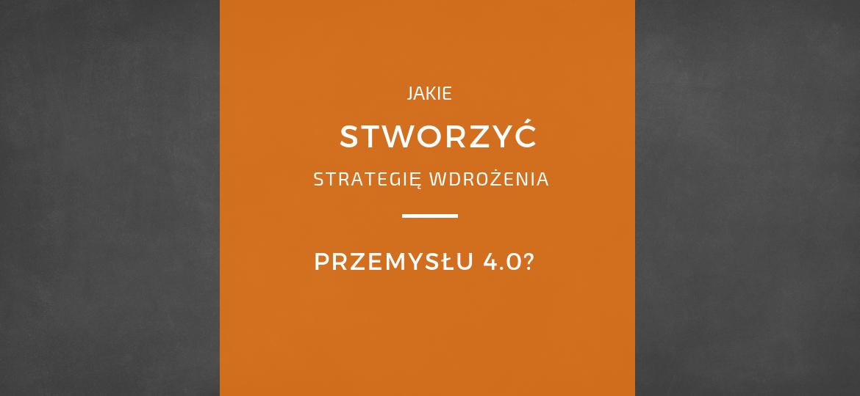 przemysł-4-0-strategia-wdrożenie-w-polsce-przykłądy