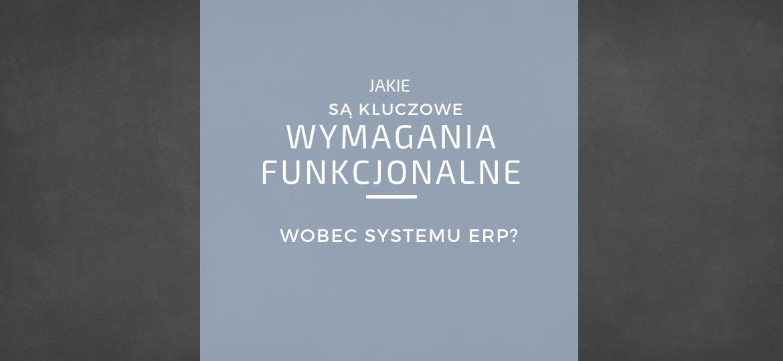 kluczowe-wymagania-funkcjonalne-wobec-systemu-erp (1)