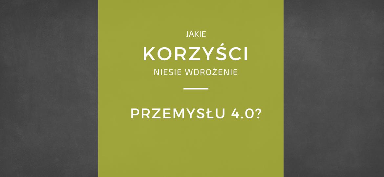 Korzyści z wdrożenia Industry 4.0. w Polsce