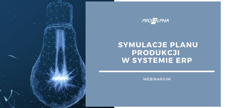 Symulacje planu produkcji w systemie ERP