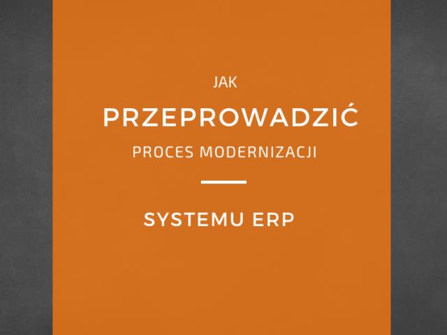 proces modernizacji systemu erp