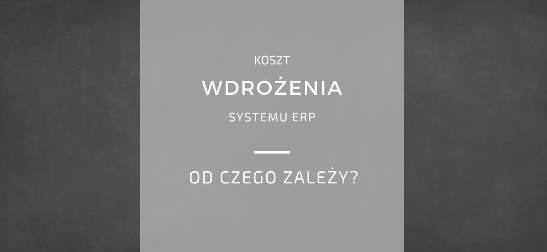 koszt wdrożenia systemu ERP
